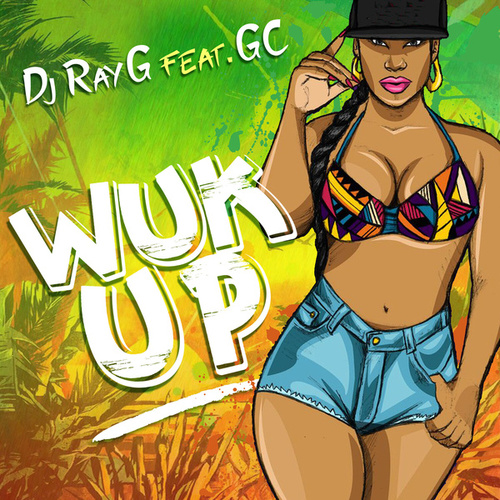 Wuk Up von Dj Ray G