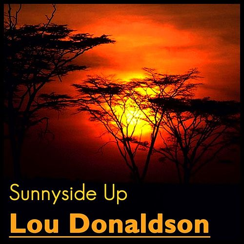 Sunny Side Up by Lou Donaldson