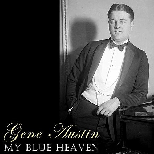My Blue Heaven de Gene Austin