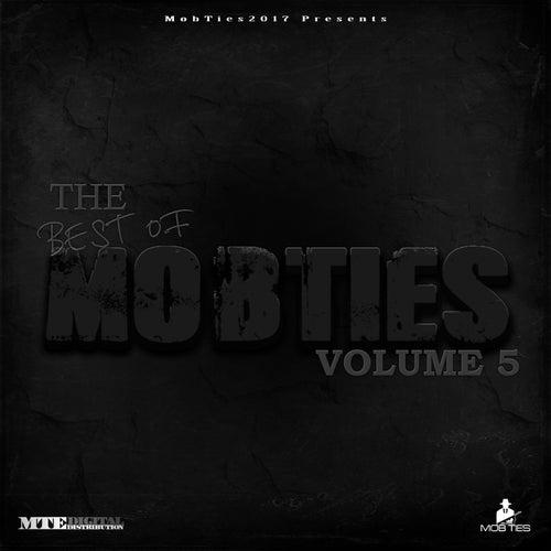 MobTies Enterprises Presents The Best Of MobTies (Vol. 5) by Various Artists