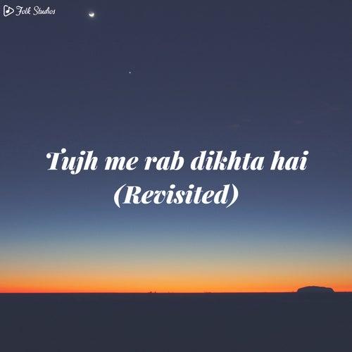 Tujh me rab dikhta hai (Revisited) by Folk Studios