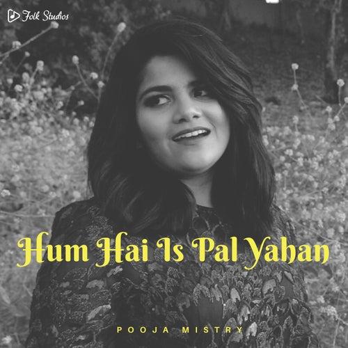 Hum Hain Is Pal Yahan von Folk Studios