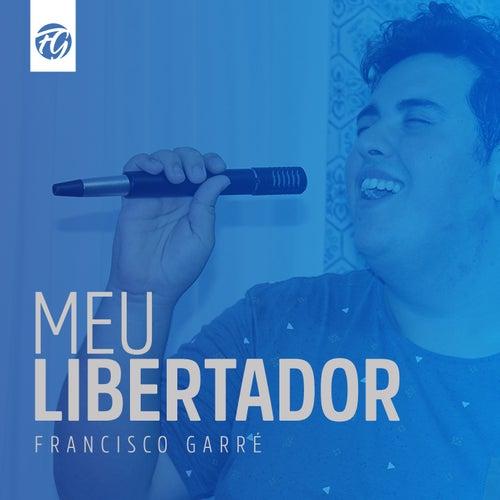 Meu Libertador by Francisco Garré