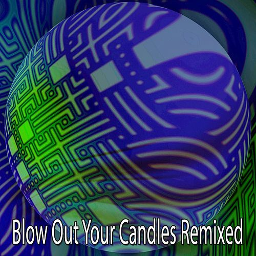 Blow Out Your Candles Remixed By Happy Birthday Band Napster
