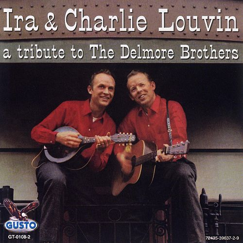 A Tribute To The Delmore Brothers by The Louvin Brothers