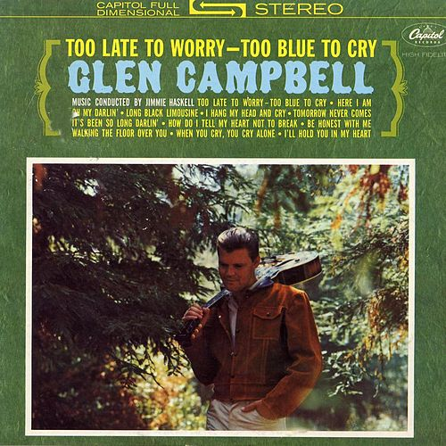 Too Late To Worry von Glen Campbell