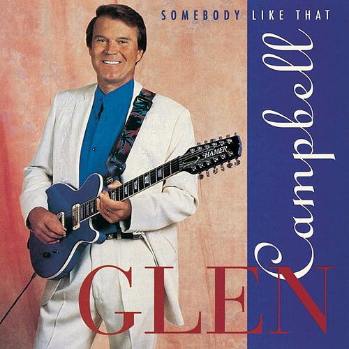 Somebody Like That by Glen Campbell