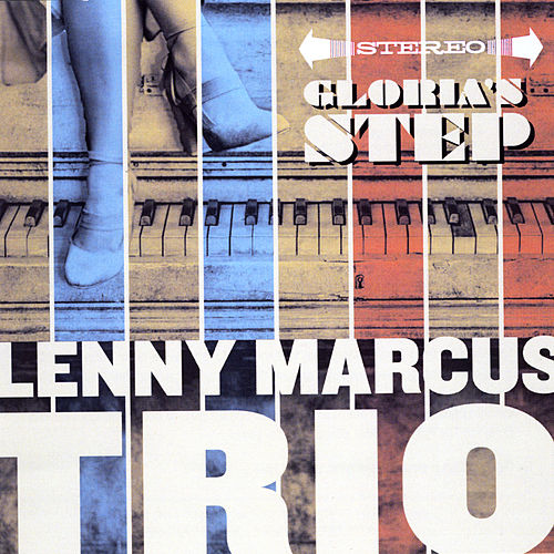 Gloria's Step de The Lenny Marcus Trio