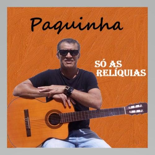 Só as Relíquias by Paquinha