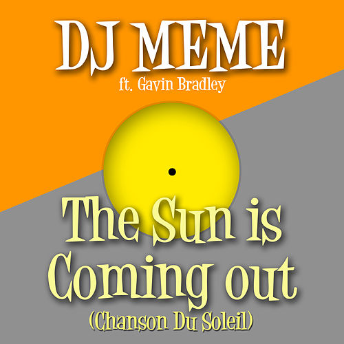 The Sun Is Coming out (Chanson Du Soleil) de DJ Meme