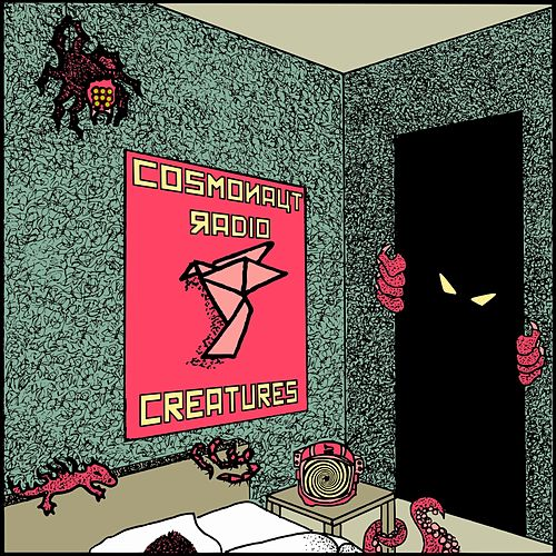 Creatures by Cosmonaut Radio