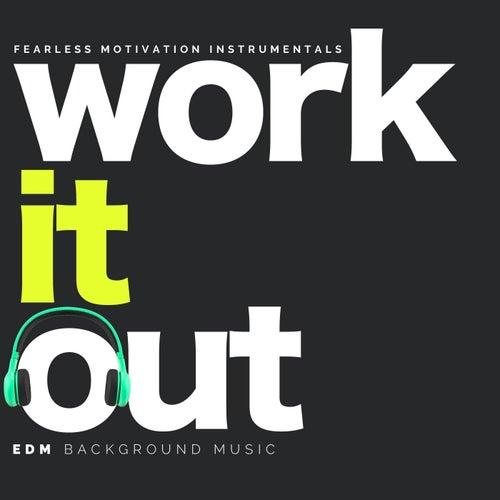 Work It Out (EDM Background Music) de Fearless Motivation Instrumentals