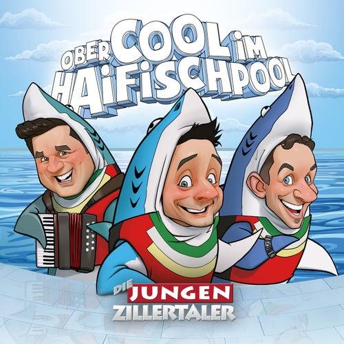 Obercool im Haifischpool von Die Jungen Zillertaler