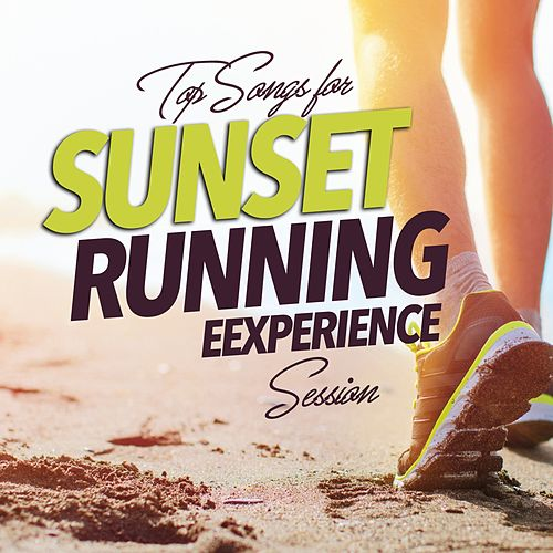 Top Songs for Sunset Running Experience Session by Various Artists