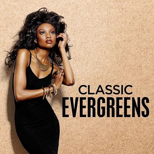 Classic Evergreens by Various Artists