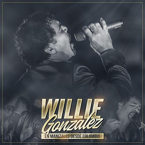 Willie Gonzalez (En Vivo Desde Manizales Colombia) de Willie Gonzalez