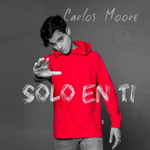Solo en Ti de Carlos Moore