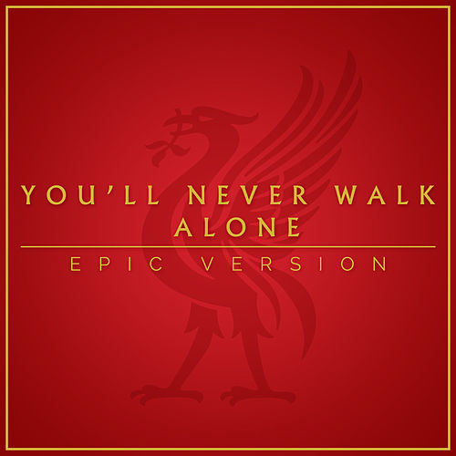 You'll Never Walk Alone (Epic Version) von Various Artists