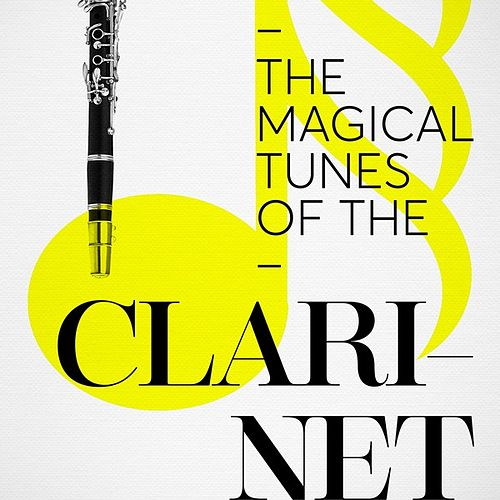 The Magical Tunes of the Clarinet by Various Artists