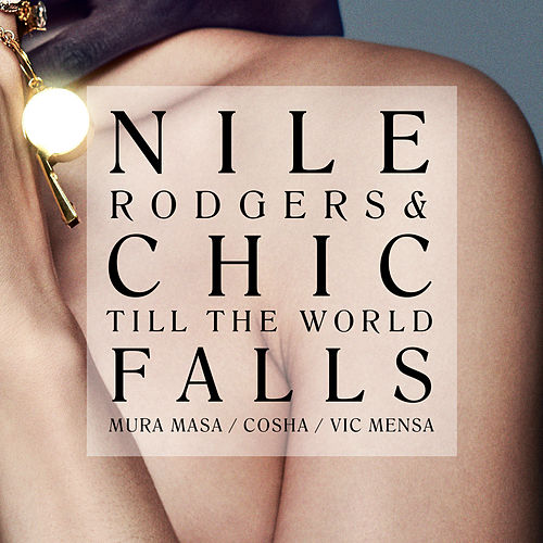 "Till The World Falls (7"" Version) de Nile Rodgers"