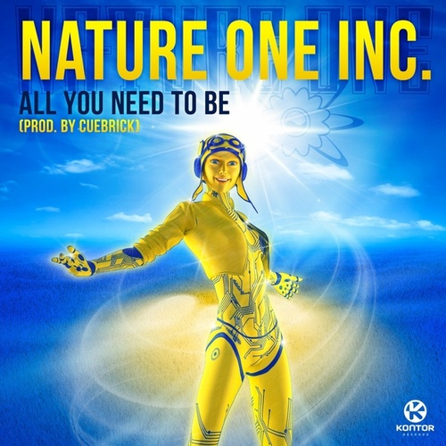 All You Need to Be (Prod. By Cuebrick) by Nature One Inc.