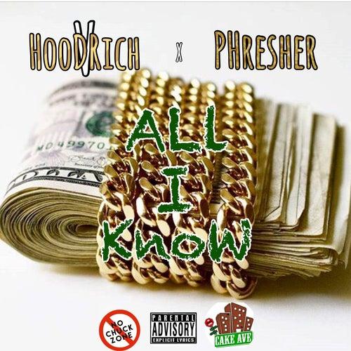 All I Know by Hoodrich V