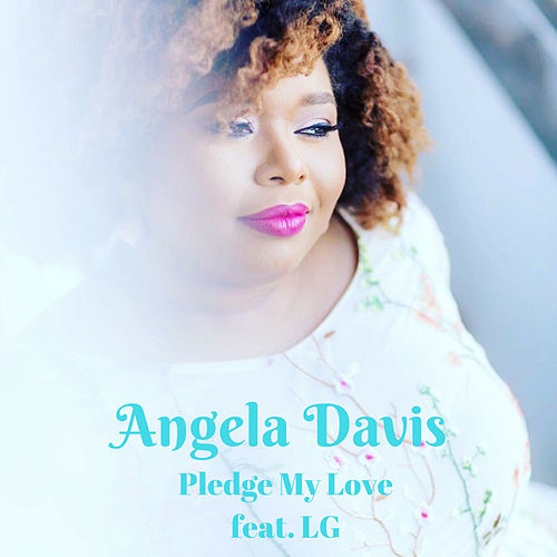 Pledge My Love by Angela  Davis