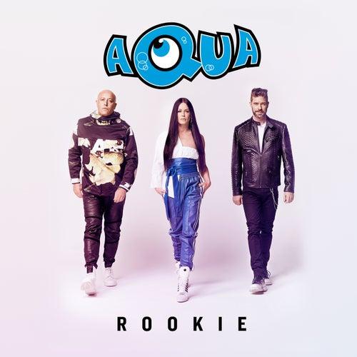 Rookie by Aqua