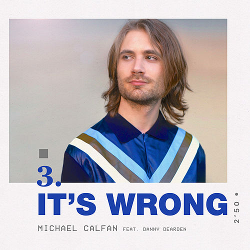 It's Wrong (feat. Danny Dearden) de Michael Calfan