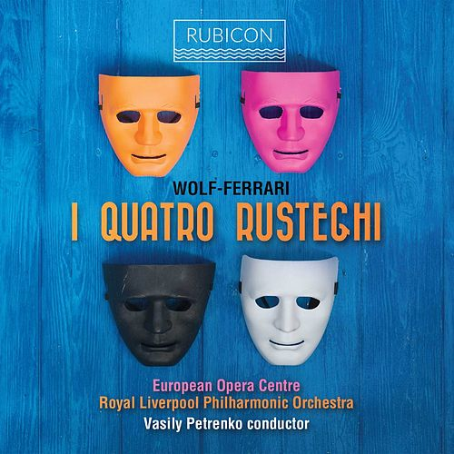 Ermanno Wolf-Ferrari: I Quatro Rusteghi de Royal Liverpool Philharmonic Orchestra