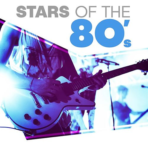 Stars of the 80's by Various Artists