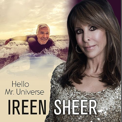 Hello Mr. Universe by Ireen Sheer