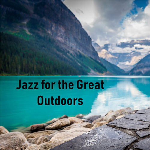 Jazz for the Great Outdoors von Various Artists