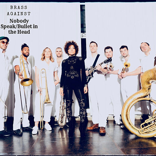 Nobody Speak / Bullet in the Head de Brass Against