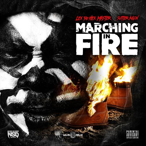 Marching in Fire by Lex The Hex Master
