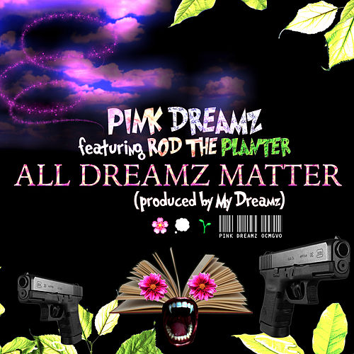 All Dreamz Matter by Pink Dreamz
