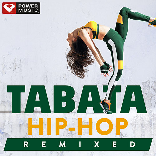Tabata Hip-Hop Remixed (20 Sec Work and 10 Sec Rest Cycles with Vocal Cues) by Power Music Workout