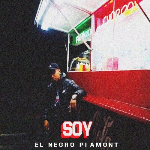 Soy by El Negro Piamont