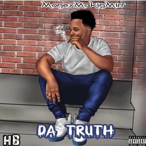 Da Truth by MoneyMakinMirr