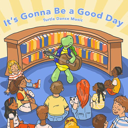 It's Gonna Be a Good Day by Turtle Dance Music