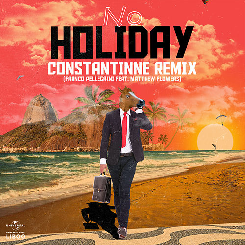 No Holiday (Constantinne Remix) von Franco Pellegrini