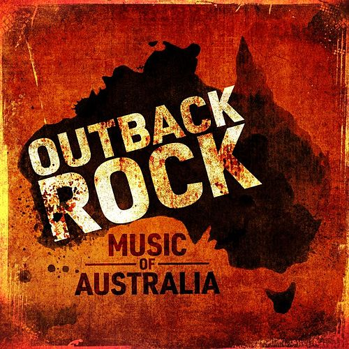 Outback Rock: Music of Australia by Various Artists