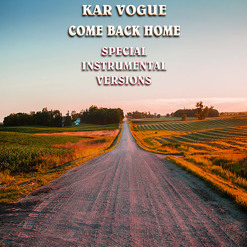 Come Back Home (Special Instrumental Versions [Tribute To Twenty One Pilots]) von Kar Vogue