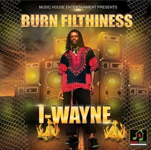 Burn Filthiness de I Wayne