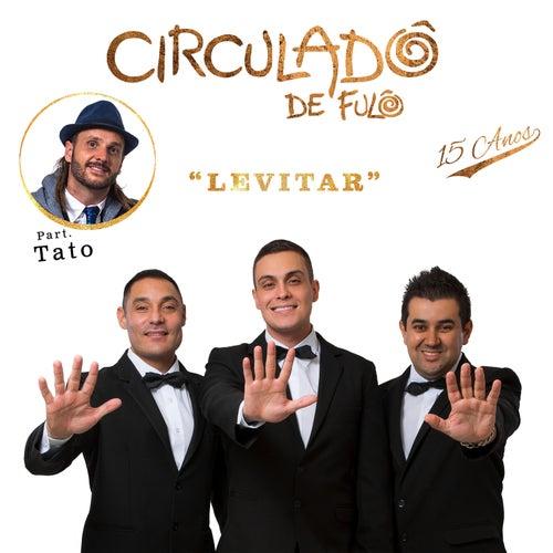 Levitar by Circuladô de Fulô