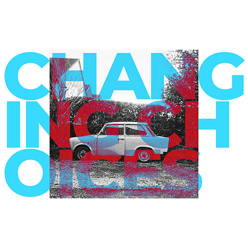 Changing Choices by Ed Whicher
