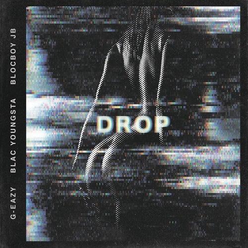 Drop by G-Eazy