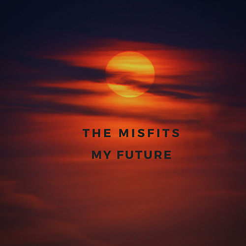 My Future von The Misfits