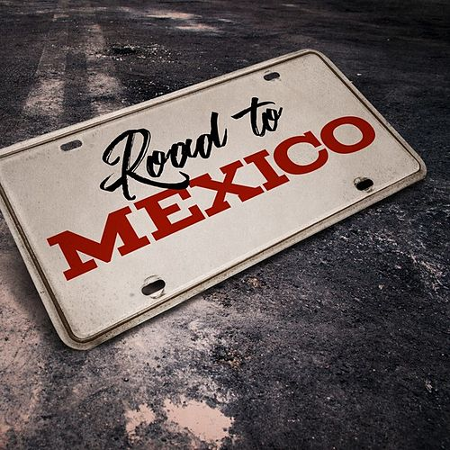 Road to Mexico by Various Artists