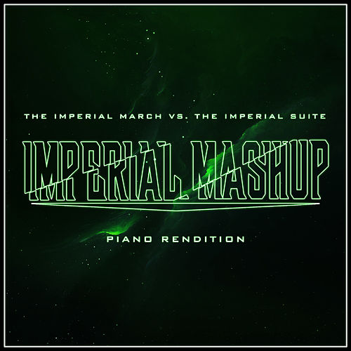 The Imperial March vs. The Imperial Suite Imperial Mashup (Piano Mashup) by The Blue Notes